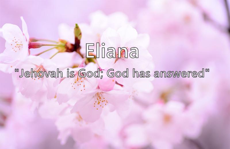 Eliana - What does the girl name Eliana mean? (Name Image)