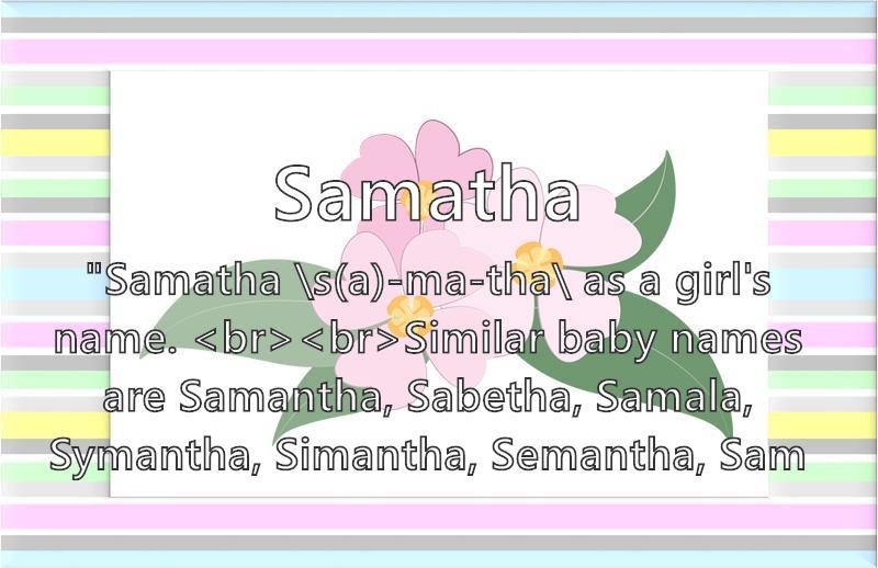 Samatha - What does the girl name Samatha mean? (Name Image)