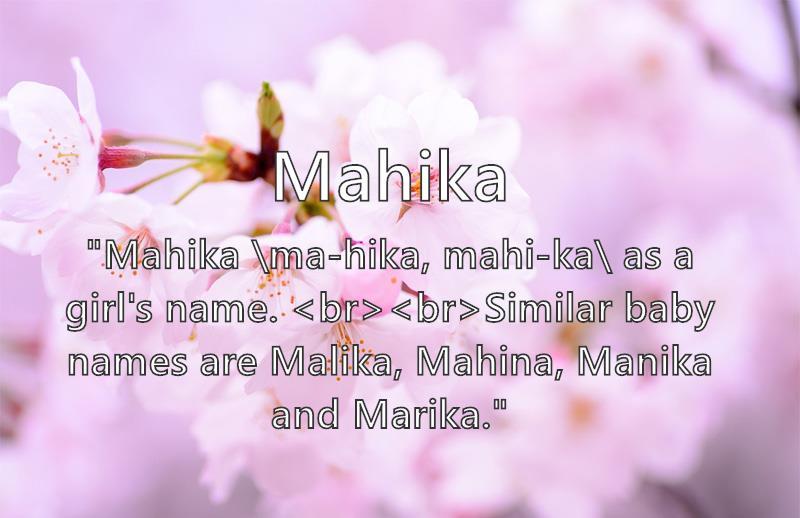 Mahika - What does the girl name Mahika mean?